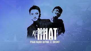 NHẠT - Phan Mạnh Quỳnh [Drum7 Remix]