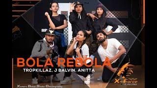 BOLA REBOLA - J Balvin, Anitta, Tropkillaz | Xaviers Dance Studio Choreography | Dance Cover | 2019