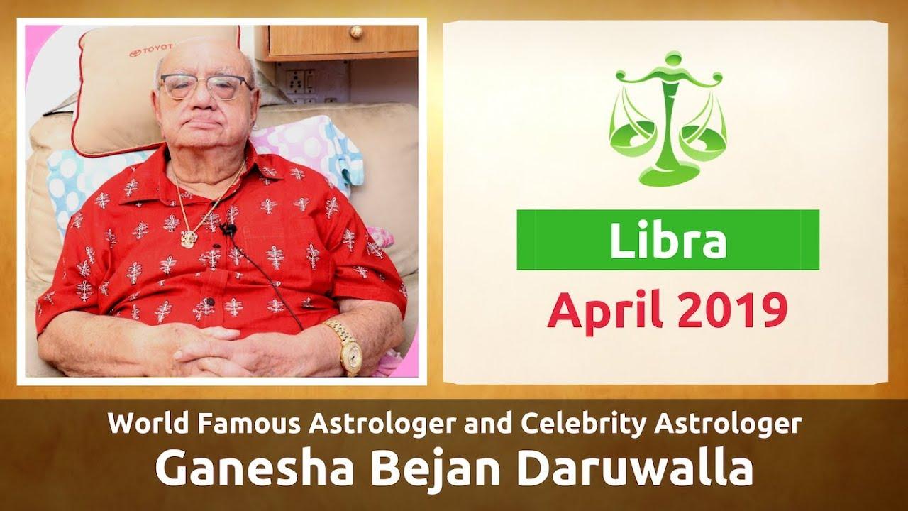LIBRA APRIL 2019 ASTROLOGY HOROSCOPE FORECAST BY ASTROLOGER GANESHA BEJAN  DARUWALLA