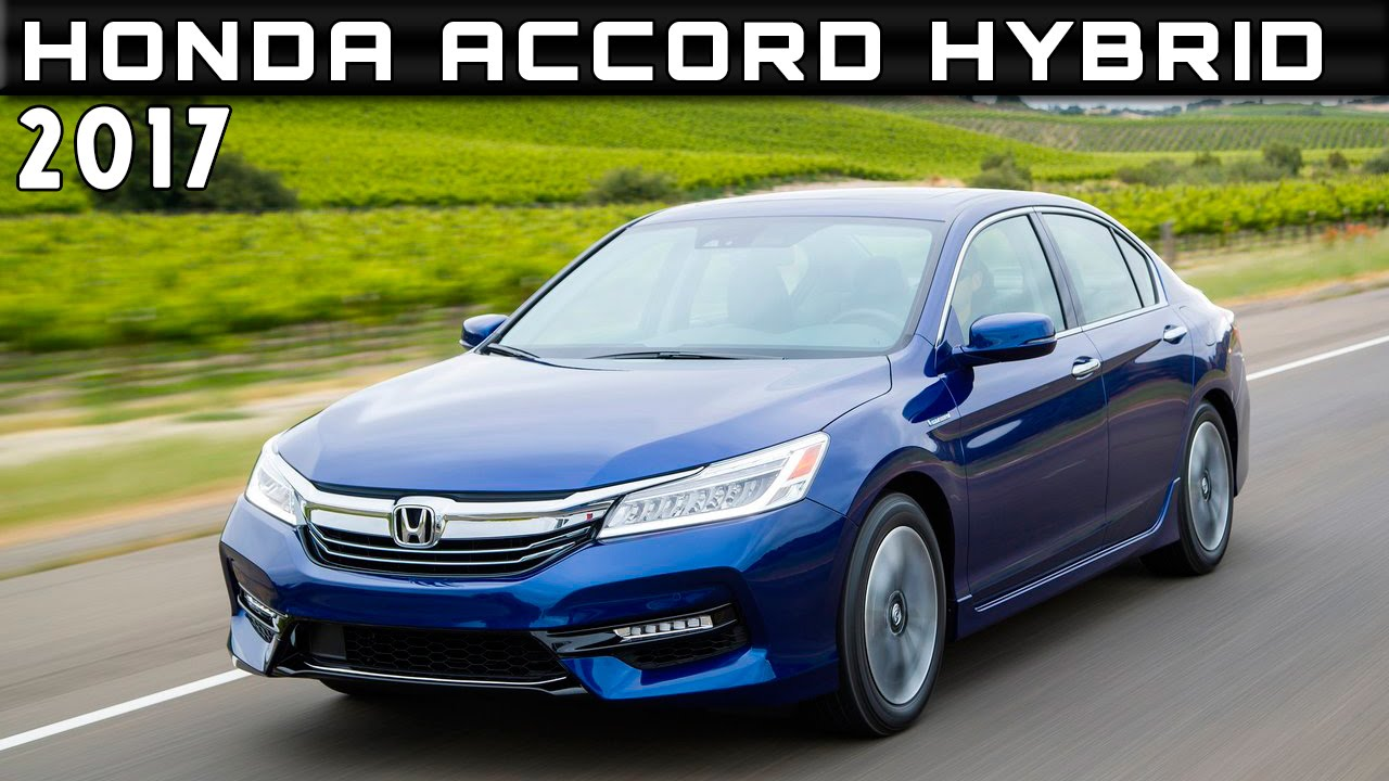 2017 Honda Accord Hybrid Review Rendered Price Specs Release Date