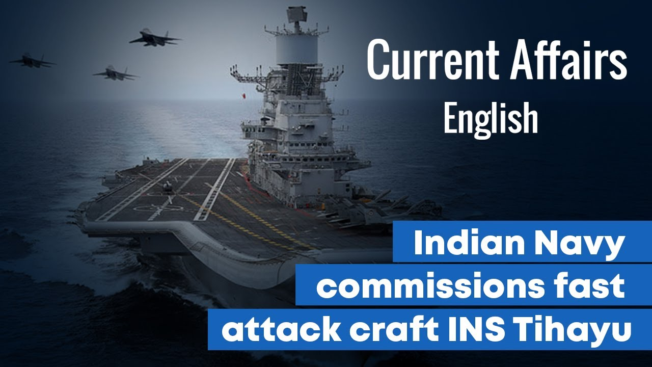 Current Affairs English : Indian Navy commissions fast attack craft INS Tihayu