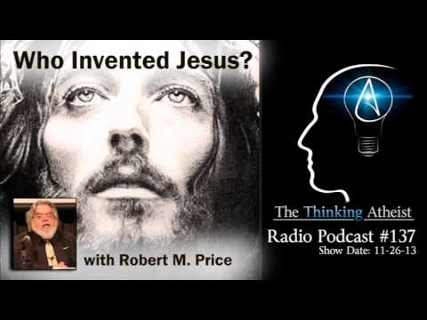 TTA Podcast 137: Who Invented Jesus? (with Dr. Robert M. Price)