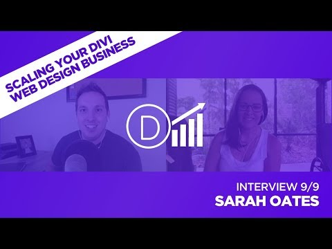Scaling Your Divi Web Design Business with Sarah Oates - Interview 9/9