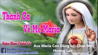 Ave Maria Con Dâng Lời Chào Mẹ - Hương Lan.wmv