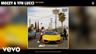 Mozzy, YFN Lucci - Get Even (Audio)