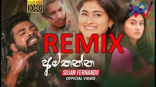 amathanna-remix---sujan-fernando-pamath-remix-pamath-tecnic-remix-sinhala-remix-song-sinhala-dj
