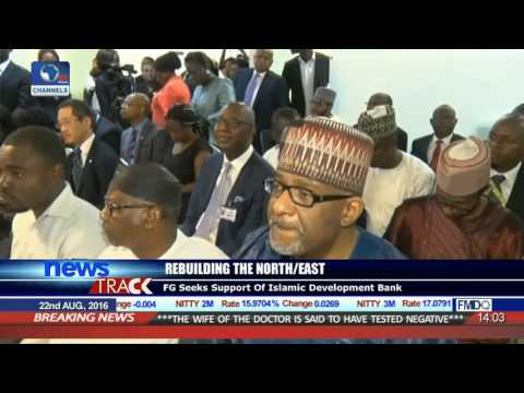 Rebuilding The North-East: FG Seeks Support Of Islamic Development Bank