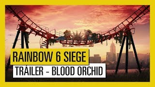 Tom Clancy's Rainbow Six Siege - Tráiler de Operation Blood Orchid