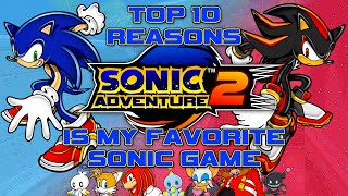 Top 10 Reasons Sonic Adventure 2 is My Favorite Sonic Game! - Piplupfan77
