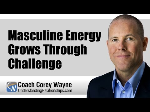 Masculine Energy Grows Through Challenge