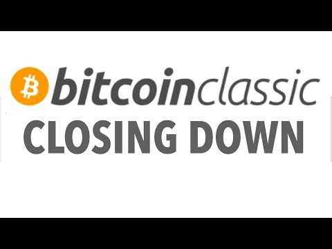 "Bitcoin Classic Closing Down! | ""In 6 Months We"