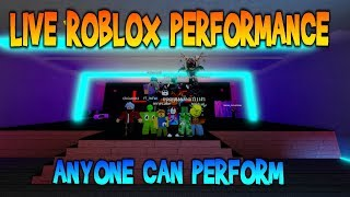 🔴 LIVE ROBLOX PERFORMANCE // ANYONE CAN PERFORM // APPLY TO PERFORM IN DESCRIPTION 🔴