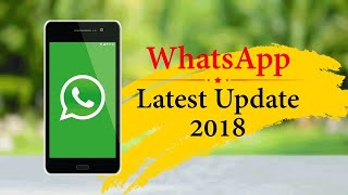 WhatsApp Latest Update 2018 - Coming Soon !