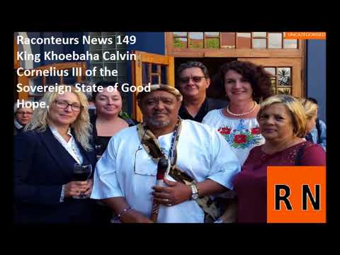 Raconteurs News 149 King Khoebaha Calvin Cornelius III of the Sovereign State of Good Hope.