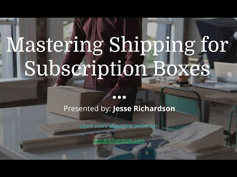 Mastering Shipping with Subscription Boxes [8/18/16]