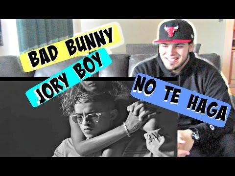BAD BUNNY X JORY BOY   NO TE HAGA REACCION/REACTION!!!