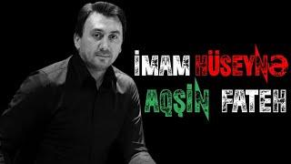 Aqsin Fateh - İmam Huseynə (Lyric Video)