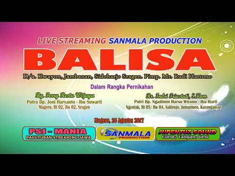 Live Streaming SANMALA PRODUCTION // CAMPURSARI BALISA - JUPENTUZ SOUND //26 AGUSTUS 2017