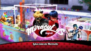MIRACULOUS SEGRETI | 🐞 LUKA VISTA DA MARINETTE 🐞 | Le storie di Ladybug e Chat Noir