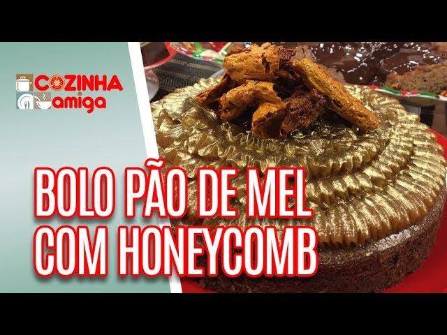 Bolo pão de mel com Honeycomb - Alê Peruzzo | Cozinha Amiga (13/12/18)