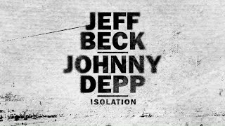 Jeff Beck and Johnny Depp - Isolation [Official Lyric Video]
