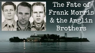 The Fate of Frank Morris & the Anglin Brothers