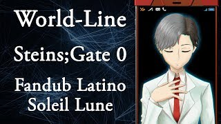 World-Line (Steins;Gate 0) -Fandub Latino- Soleil Lune