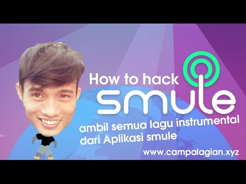 Tutorial Cara mengambil MUSIC instrumental di aplikasi SMULE how to hack smule by super suandi