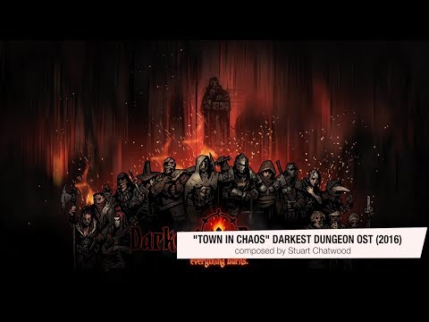 Darkest Dungeon OST - Town in Chaos - Stuart Chatwood (2016) HQ Official: