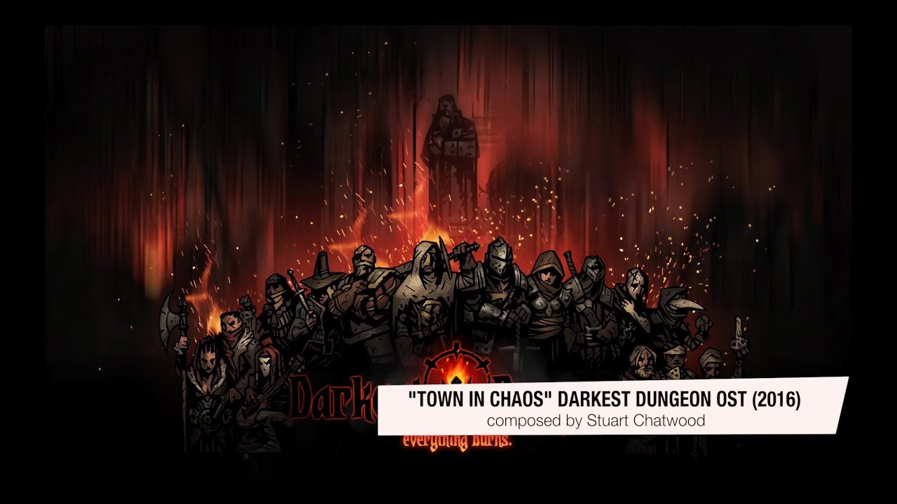 Download Darkest Dungeon OST - Town in Chaos - Stuart Chatwood (2016) HQ Official
