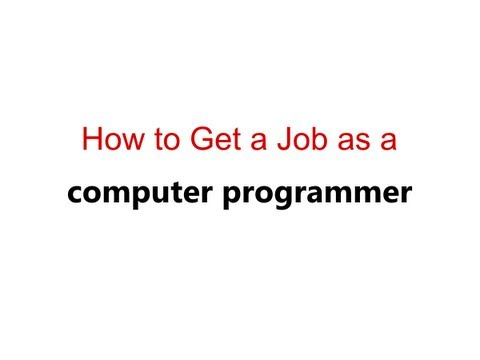 How to Get a Job as a Computer Programmer