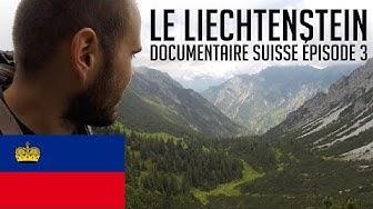 🇱🇮Le Liechtenstein - Documentaire Suisse - Épisode 3🇨🇭