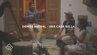 DEMISS ARENAL   UNA CASA BELLA