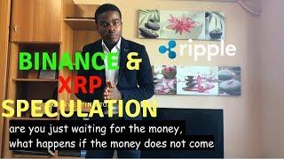 BINANCE & XRP SPECULATION  BITTREX XRP  BINANCE UPDATES