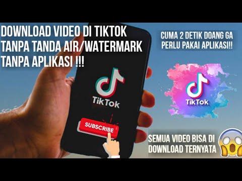 Cara Download Video Tiktok Tanpa Tanda Air Watermark Tanpa Aplikasi Youtube