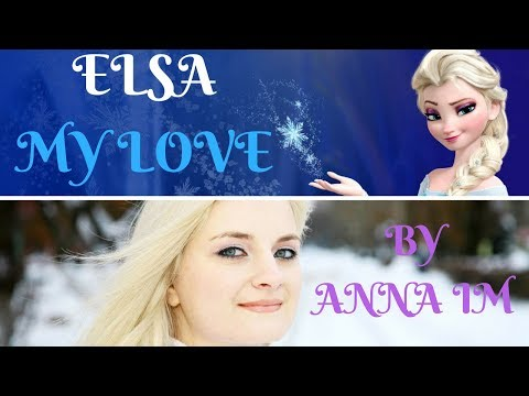 ELSA - MY LOVE (new song) | by ANNA IM