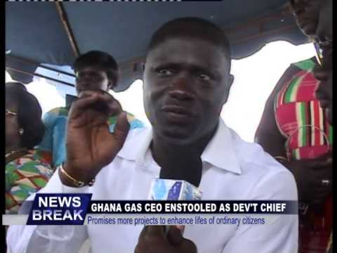 GHANA GAS CEO ENSTOOLED DEV'T CHIEF OF ESIAMA ,WESTERN REGION
