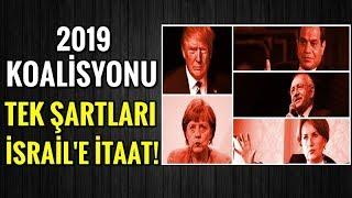 2019 İçin Kirli Koalisyonun Tek Şartı İsrail'e Tam İtaat!
