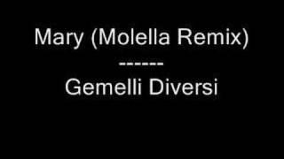 Mary (Molella Remix) - Gemelli Diversi