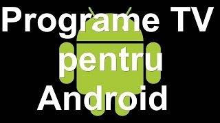 Cum sa vizualizezi canale TV pe Android ?