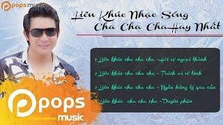 Superclip Liên Khúc Nhạc Sống Cha Cha Cha Hay Nhất - Khang Lê