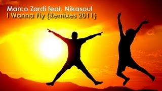 Marco Zardi feat. Nikasoul - I Wanna Fly (Alessio Speranza Remix)