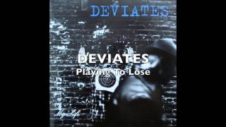 DEVIATES - Playing To Lose