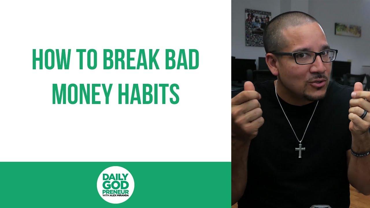 How to Break Bad Money Habits