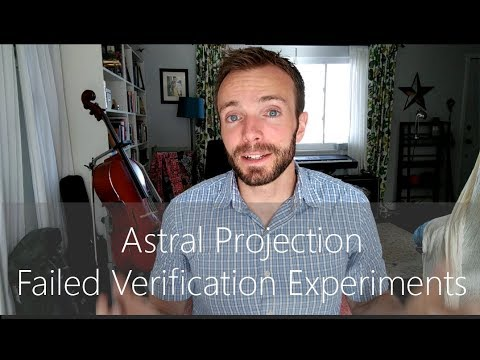 Astral Projection - Failed Verification Experiments