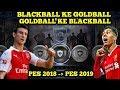 Ada GoldBall yg Naik ke BlackBall Ada Juga BlackBall yg Turun Ke GoldBall !!! PES 2018 | PES 2019