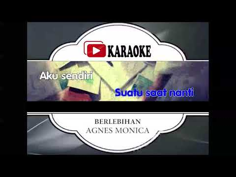 Lagu Karaoke AGNES MONICA - BERLEBIHAN (POP INDONESIA) | Official Karaoke Musik Video