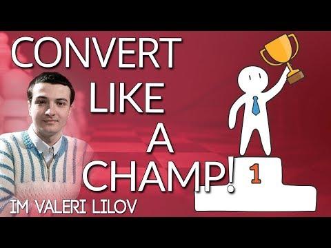 Convert like a Champ! with IM Valeri Lilov (Webinar Replay)
