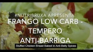 Frango Low Carb Com Temperos Anti Barriga/stuffed Chicken Breast Baked In Anti-belly Spices