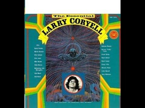 Larry Coryell -The Essential Larry Coryell (Full Album)